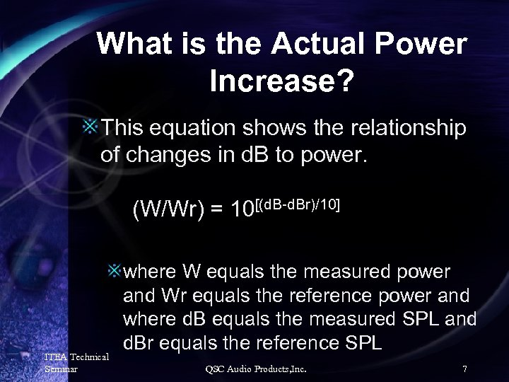 What is the Actual Power Increase? This equation shows the relationship of changes in
