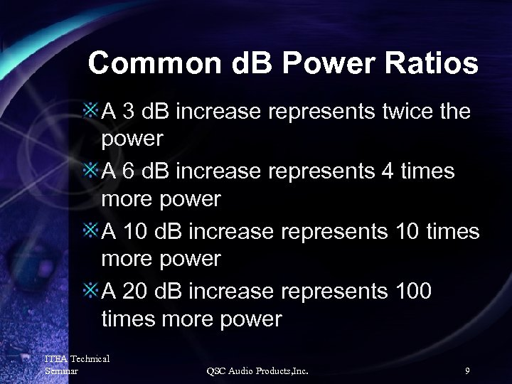 Common d. B Power Ratios A 3 d. B increase represents twice the power