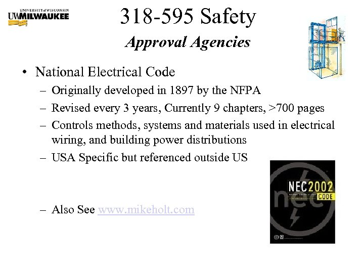 318 -595 Safety Approval Agencies • National Electrical Code – Originally developed in 1897