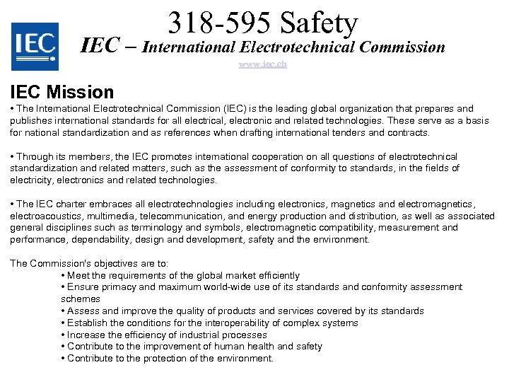 318 -595 Safety IEC – International Electrotechnical Commission www. iec. ch IEC Mission •