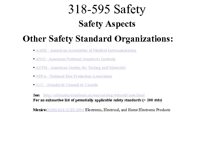 318 -595 Safety Aspects Other Safety Standard Organizations: • AAMI - American Association of