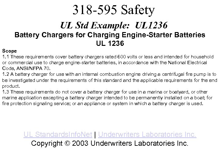 318 -595 Safety UL Std Example: UL 1236 Battery Chargers for Charging Engine-Starter Batteries