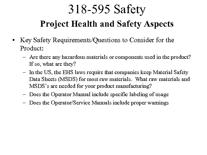 318 -595 Safety Project Health and Safety Aspects • Key Safety Requirements/Questions to Consider