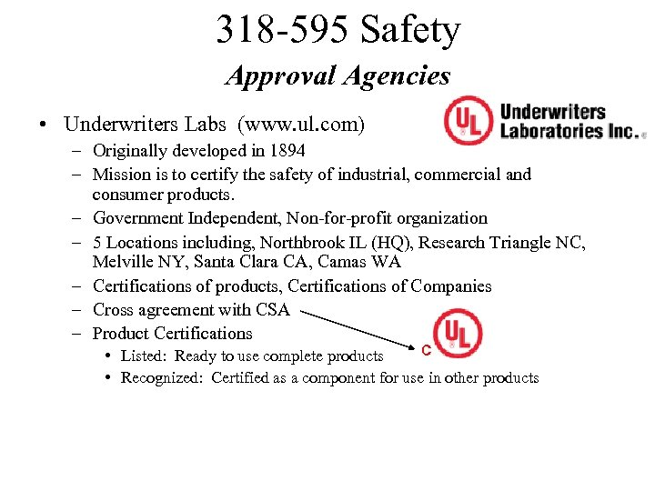 318 -595 Safety Approval Agencies • Underwriters Labs (www. ul. com) – Originally developed