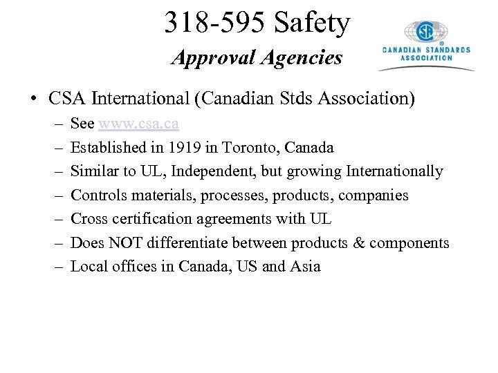 318 -595 Safety Approval Agencies • CSA International (Canadian Stds Association) – – –