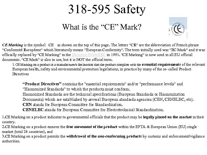 """318 -595 Safety What is the """"CE"""" Mark? CE Marking is the symbol CE"""