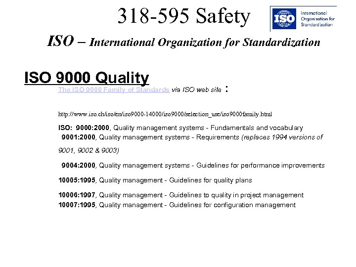 318 -595 Safety ISO – International Organization for Standardization ISO 9000 Quality The ISO