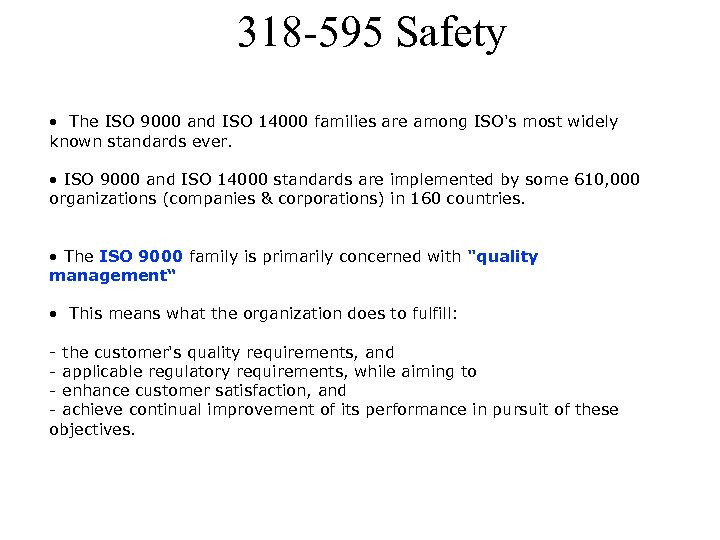 318 -595 Safety • The ISO 9000 and ISO 14000 families are among ISO's