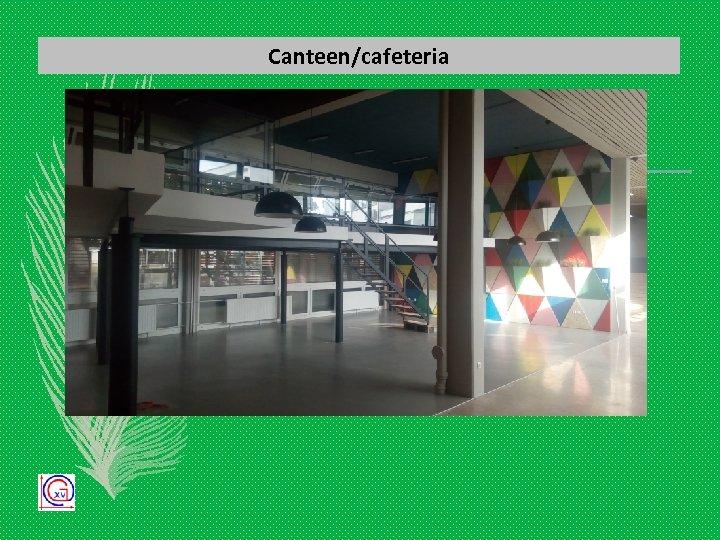 Canteen/cafeteria
