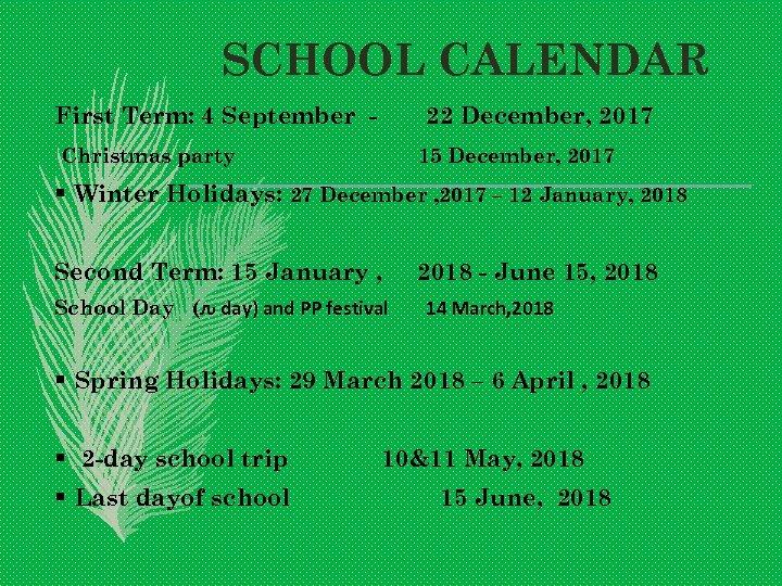 SCHOOL CALENDAR First Term: 4 September - 22 December, 2017 Christmas party 15 December,