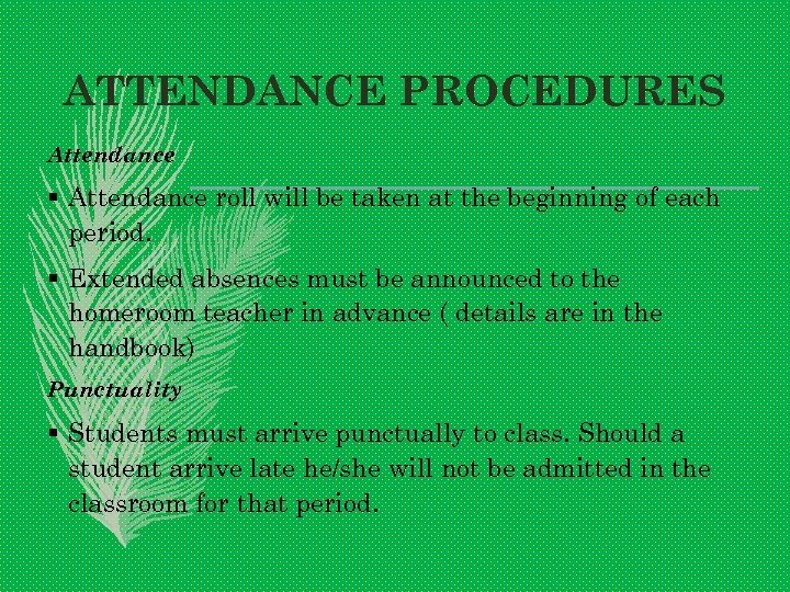 ATTENDANCE PROCEDURES Attendance § Attendance roll will be taken at the beginning of each