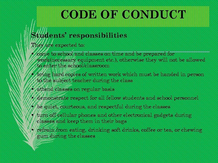 CODE OF CONDUCT Students' responsibilities They are expected to: § come to school and