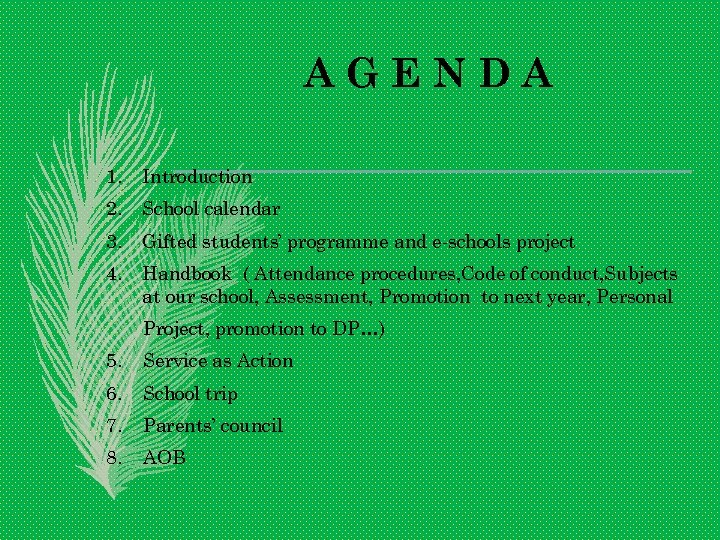 AGENDA 1. Introduction 2. School calendar 3. Gifted students' programme and e-schools project 4.