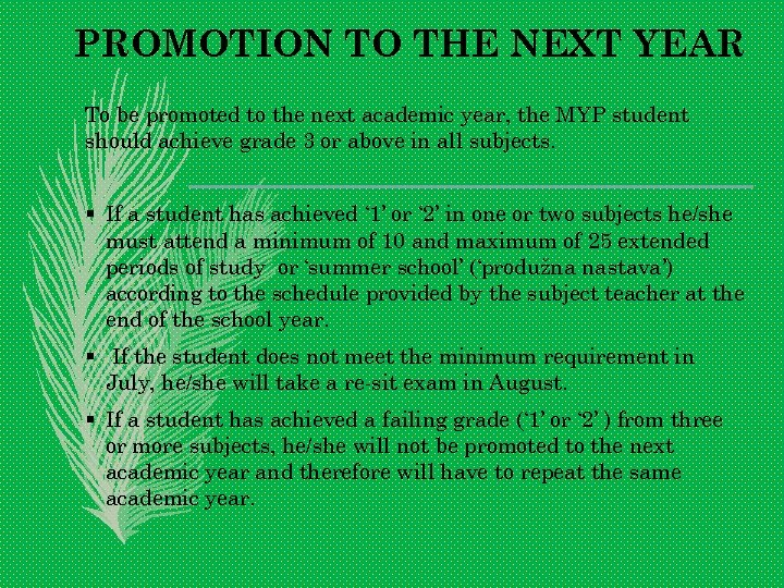 PROMOTION TO THE NEXT YEAR To be promoted to the next academic year, the