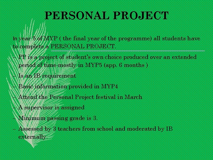 PERSONAL PROJECT In year 5 of MYP ( the final year of the programme)