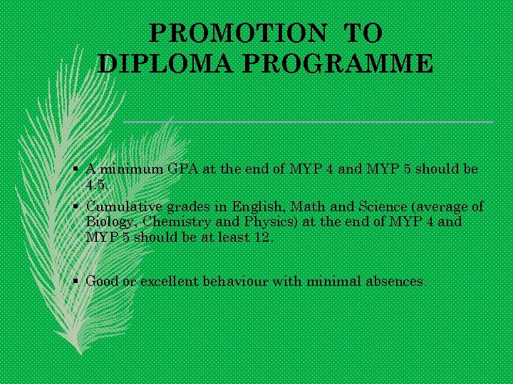 PROMOTION TO DIPLOMA PROGRAMME § A minimum GPA at the end of MYP 4