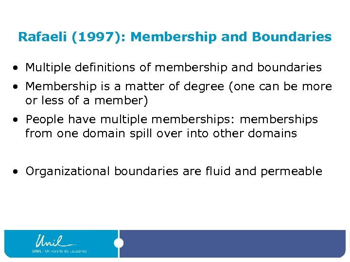 Rafaeli (1997): Membership and Boundaries • Multiple definitions of membership and boundaries • Membership