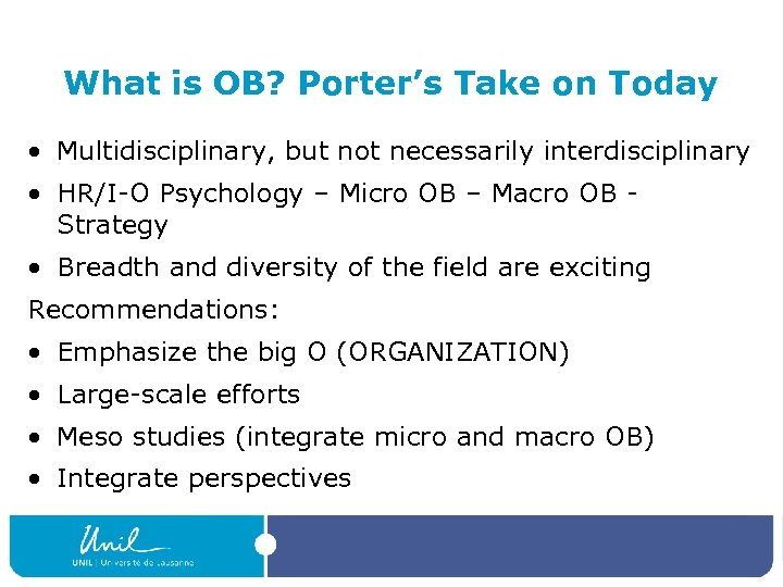 What is OB? Porter's Take on Today • Multidisciplinary, but not necessarily interdisciplinary •