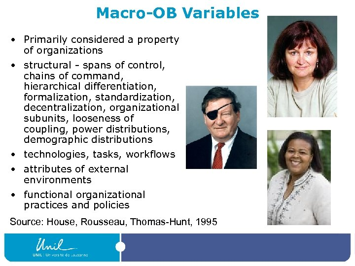 Macro-OB Variables • Primarily considered a property of organizations • structural - spans of