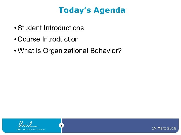Today's Agenda • Student Introductions • Course Introduction • What is Organizational Behavior? 2