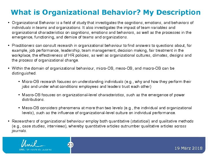 What is Organizational Behavior? My Description • Organizational Behavior is a field of study