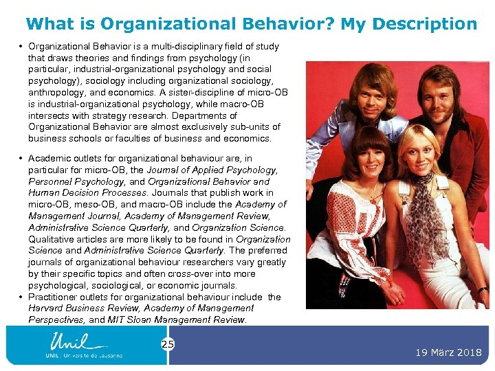 What is Organizational Behavior? My Description • Organizational Behavior is a multi-disciplinary field of