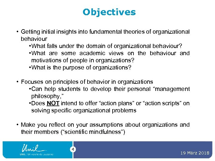 Objectives • Getting initial insights into fundamental theories of organizational behaviour • What falls
