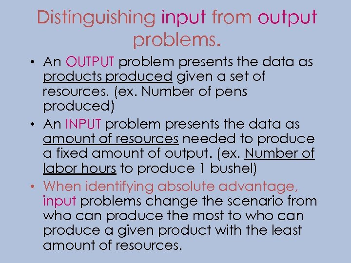Distinguishing input from output problems. • An OUTPUT problem presents the data as products