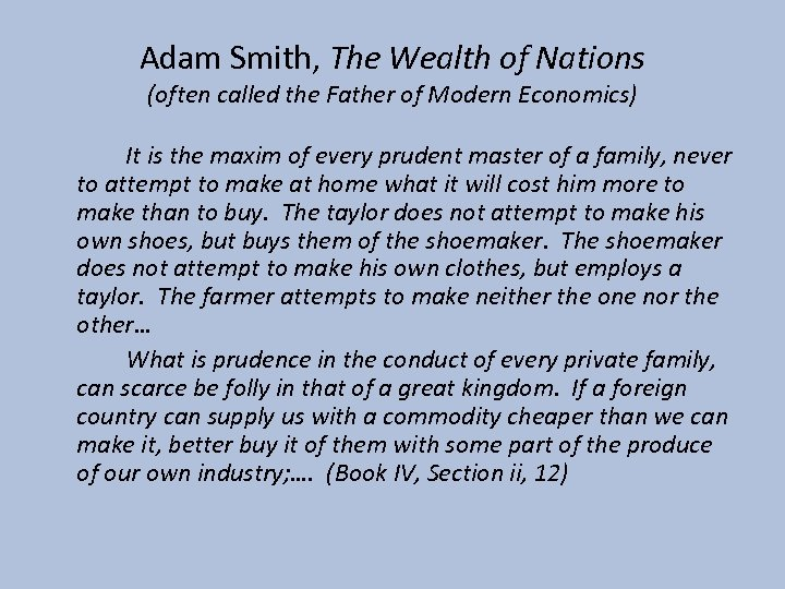 Adam Smith, The Wealth of Nations (often called the Father of Modern Economics) It