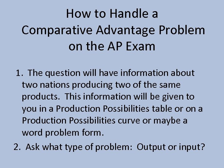 How to Handle a Comparative Advantage Problem on the AP Exam 1. The question