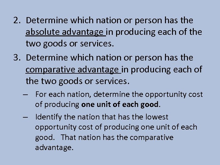 2. Determine which nation or person has the absolute advantage in producing each of