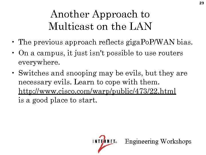 23 Another Approach to Multicast on the LAN • The previous approach reflects giga.