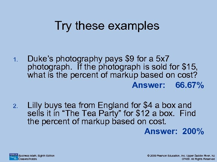 Try these examples 1. Duke's photography pays $9 for a 5 x 7 photograph.
