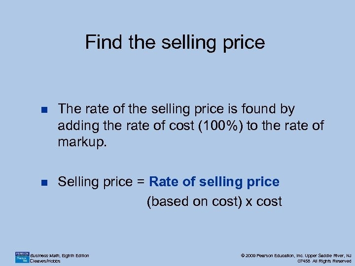 Find the selling price n The rate of the selling price is found by