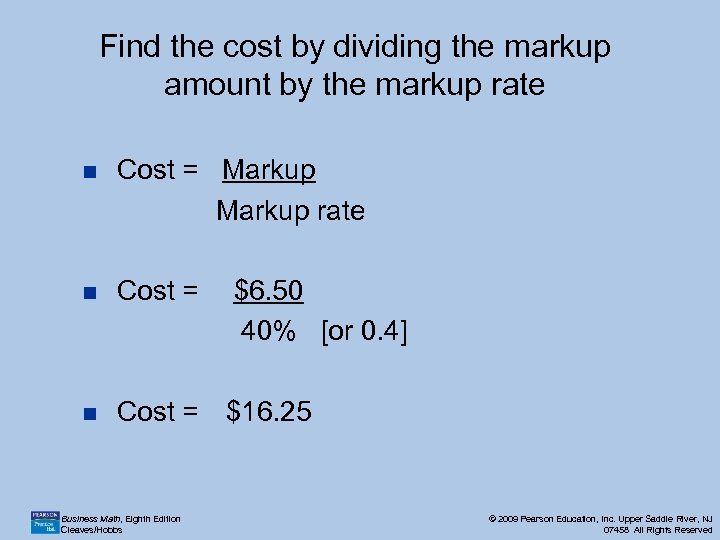 Find the cost by dividing the markup amount by the markup rate n Cost