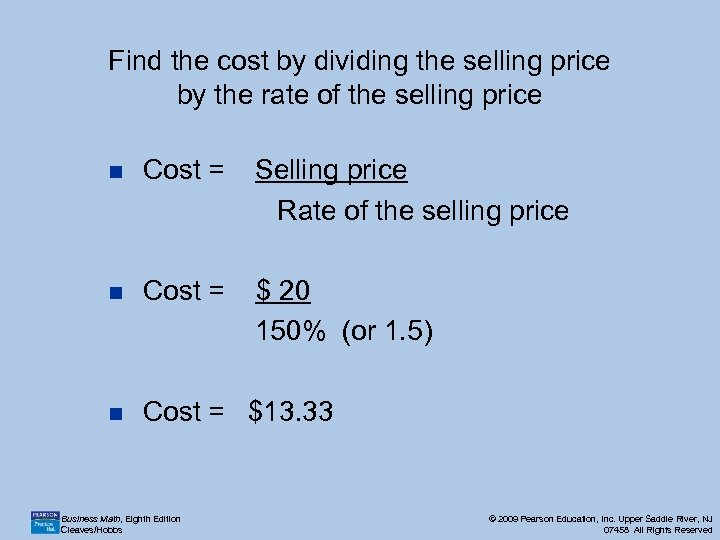 Find the cost by dividing the selling price by the rate of the selling