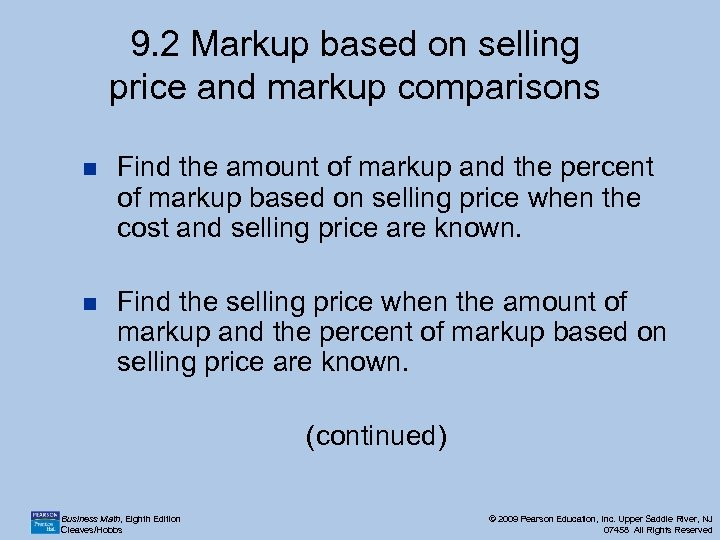 9. 2 Markup based on selling price and markup comparisons n Find the amount