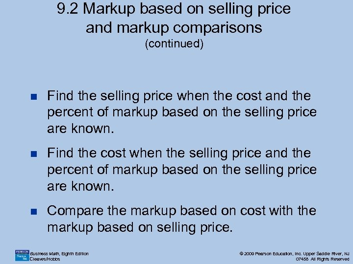 9. 2 Markup based on selling price and markup comparisons (continued) n Find the