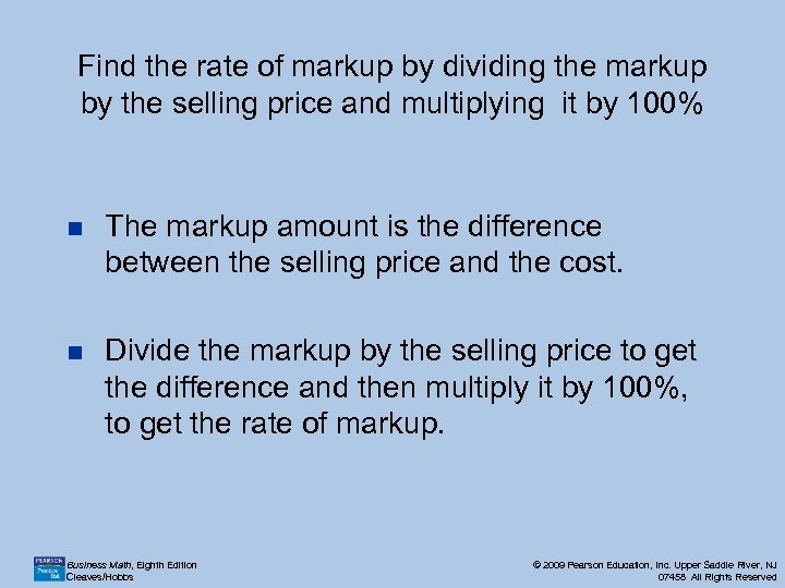 Find the rate of markup by dividing the markup by the selling price and