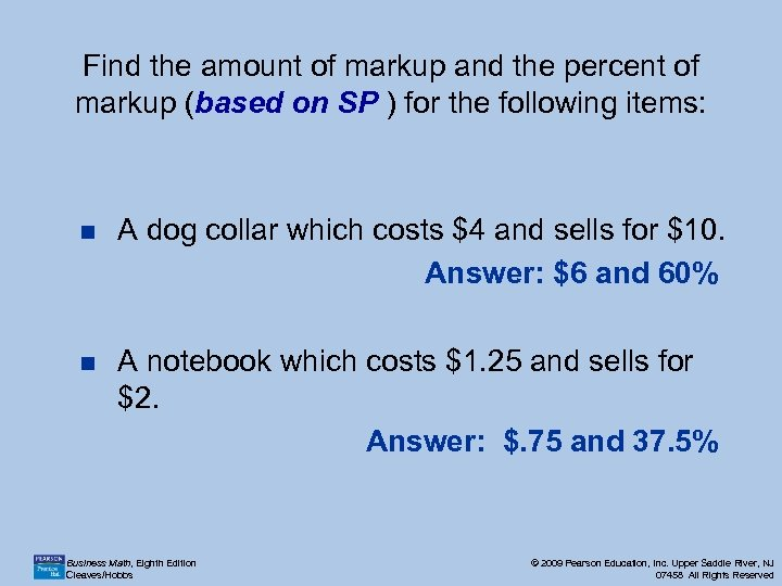 Find the amount of markup and the percent of markup (based on SP )