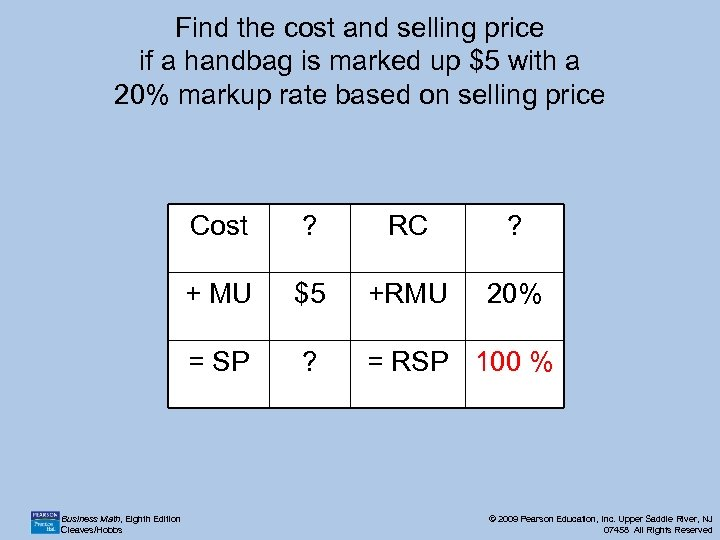Find the cost and selling price if a handbag is marked up $5 with