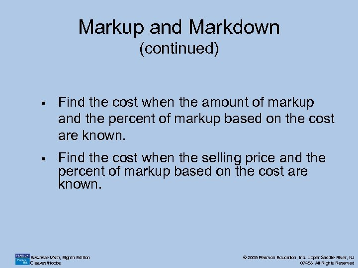 Markup and Markdown (continued) § Find the cost when the amount of markup and