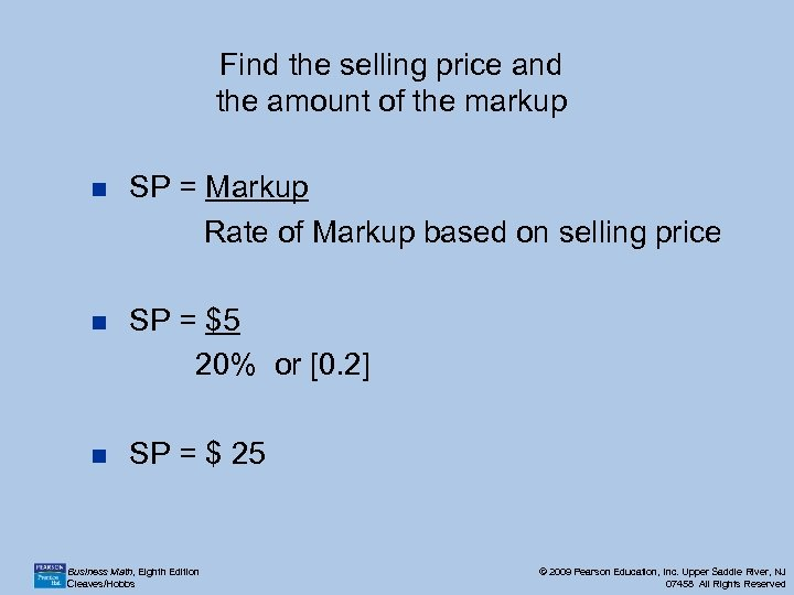 Find the selling price and the amount of the markup n SP = Markup