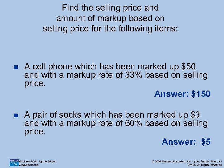 Find the selling price and amount of markup based on selling price for the