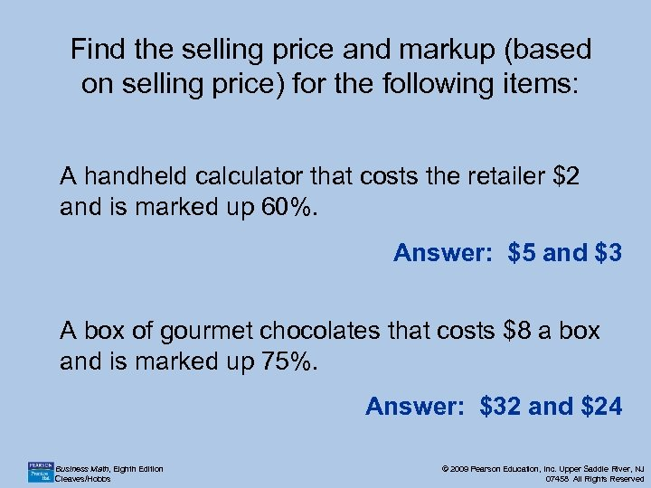Find the selling price and markup (based on selling price) for the following items: