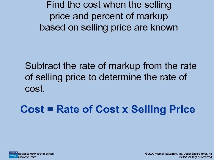 Find the cost when the selling price and percent of markup based on selling