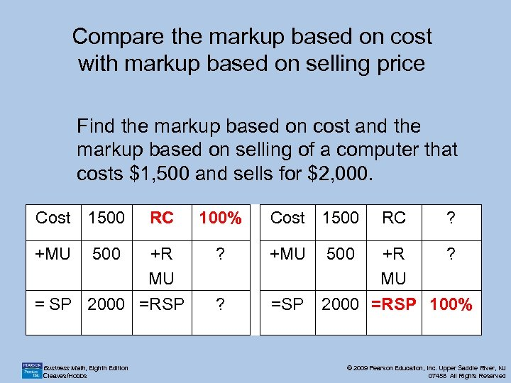 Compare the markup based on cost with markup based on selling price Find the