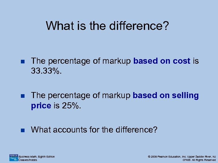 What is the difference? n The percentage of markup based on cost is 33.