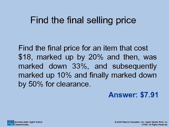 Find the final selling price Find the final price for an item that cost