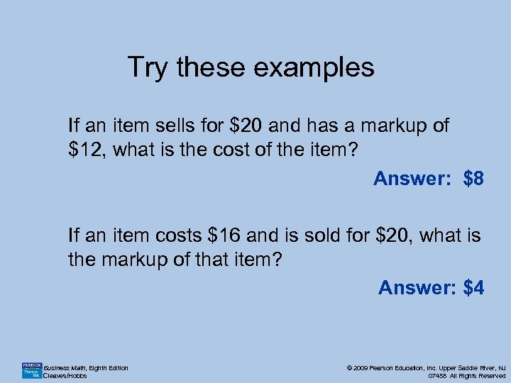 Try these examples If an item sells for $20 and has a markup of